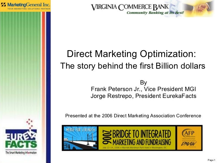By Frank Peterson Jr., Vice President MGI Jorge Restrepo, President EurekaFacts Direct Marketing Optimization:  The story ...