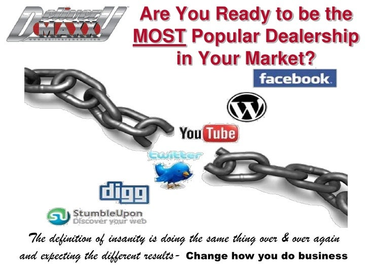 Are You Ready to be the                       MOST Popular Dealership                           in Your Market? The defini...
