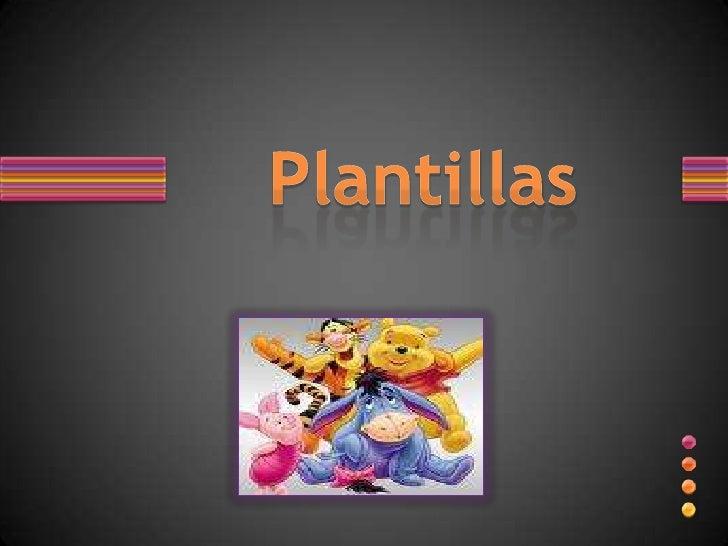 Plantillas<br />