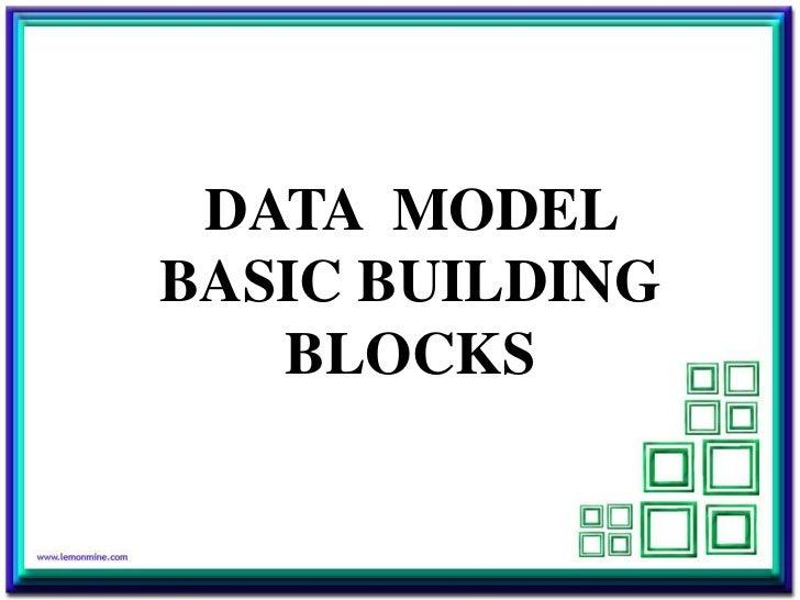 DATA MODELBASIC BUILDING   BLOCKS