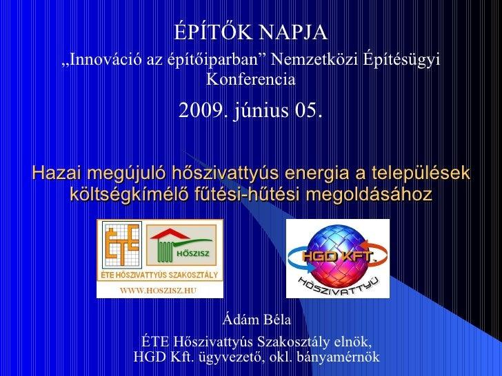 """ÉPÍTŐK NAPJA    """"Innováció az építőiparban"""" Nemzetközi Építésügyi                       Konferencia                   2009..."""