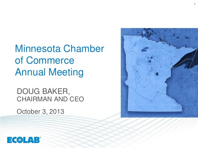 1 Minnesota Chamber of Commerce Annual Meeting DOUG BAKER, CHAIRMAN AND CEO October 3, 2013
