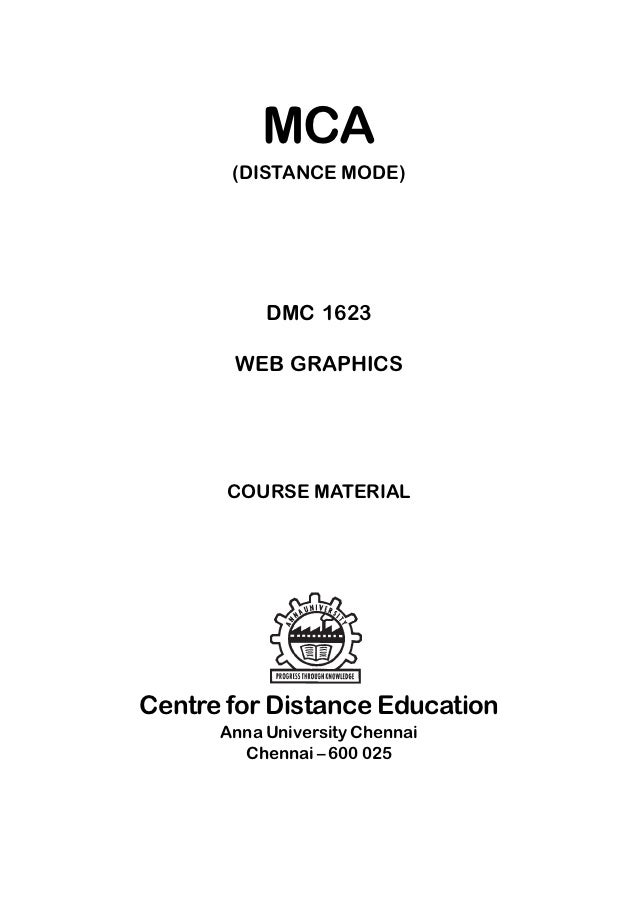 MCA       (DISTANCE MODE)           DMC 1623       WEB GRAPHICS       COURSE MATERIALCentre for Distance Education      An...