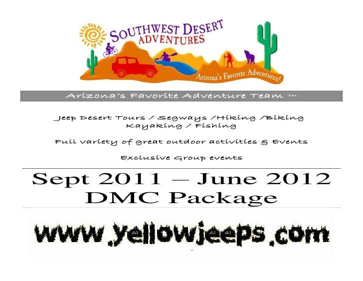 Arizona's Favorite Adventure Team          TM Jeep Desert Tours / Segways /Hiking /Biking               Kayaking / Fishing...