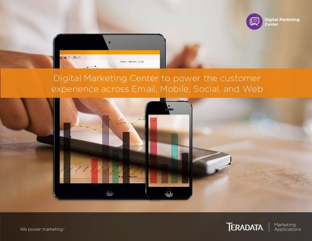 Digital Marketing Center to power the customer experience across Email, Mobile, Social, and Web