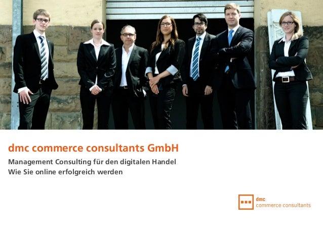dmc commerce consultants GmbH Management Consulting für den digitalen Handel Wie Sie online erfolgreich werden