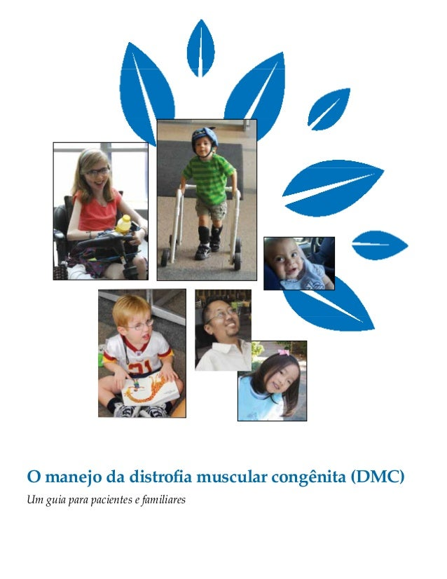 O manejo da distrofia muscular congênita (DMC)  Um guia para pacientes e familiares