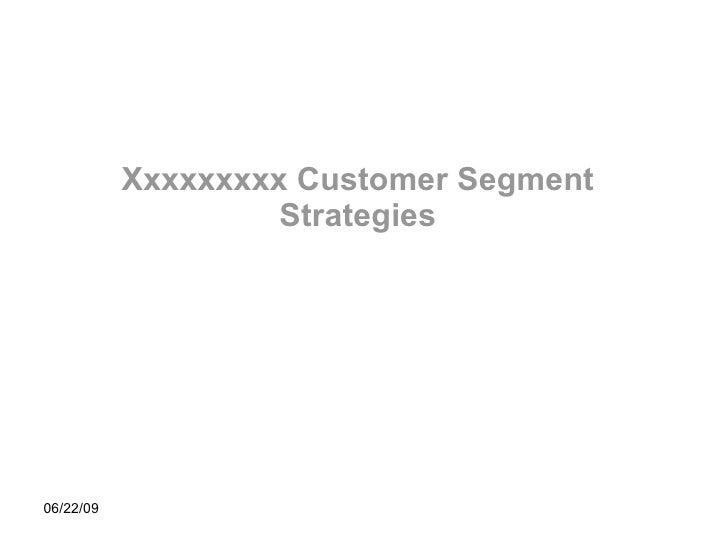 Xxxxxxxxx Customer Segment Strategies