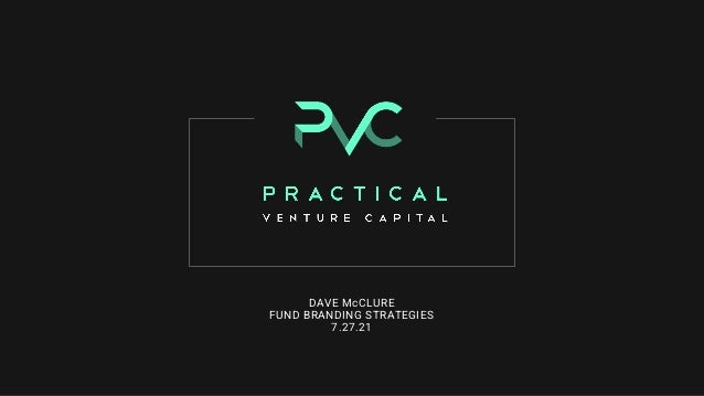 DAVE McCLURE FUND BRANDING STRATEGIES 7.27.21