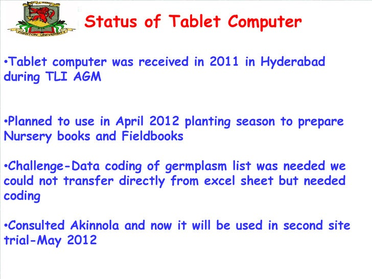 Status of Tablet Computer•Tablet computer was received in 2011 in Hyderabadduring TLI AGM•Planned to use in April 2012 pla...