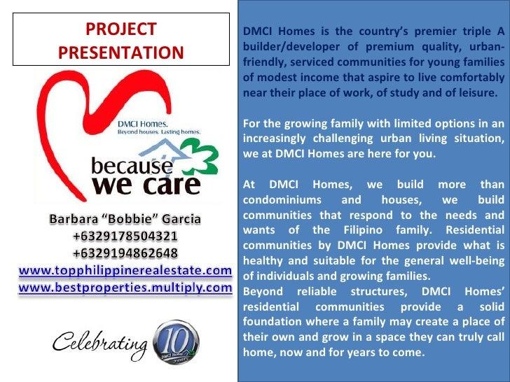 PROJECT PRESENTATION DMCI Homes is the country's premier triple A builder/developer of premium quality, urban-friendly, se...