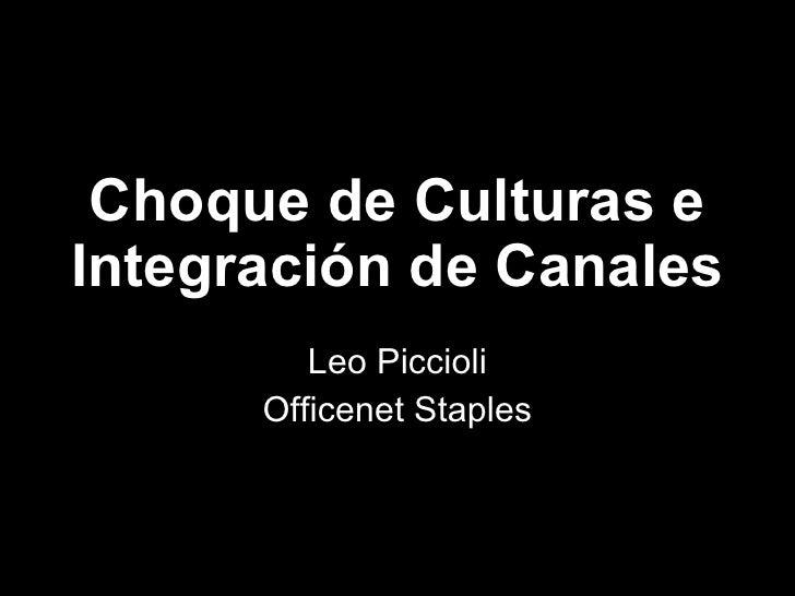 Choque de  Culturas e Integración de Canales Leo Piccioli Officenet Staples