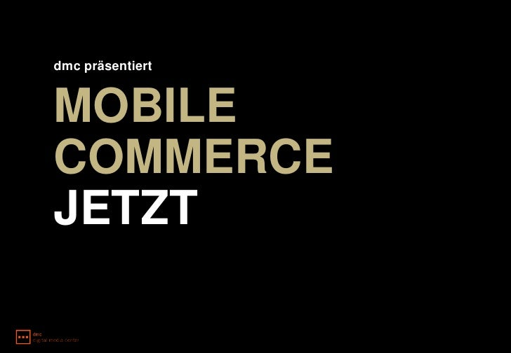 dmc präsentiert   MOBILE COMMERCE JETZT
