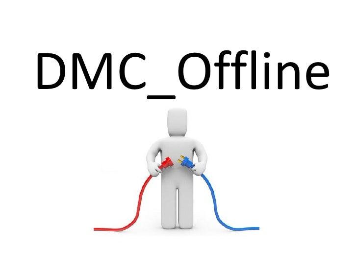 DMC_Offline