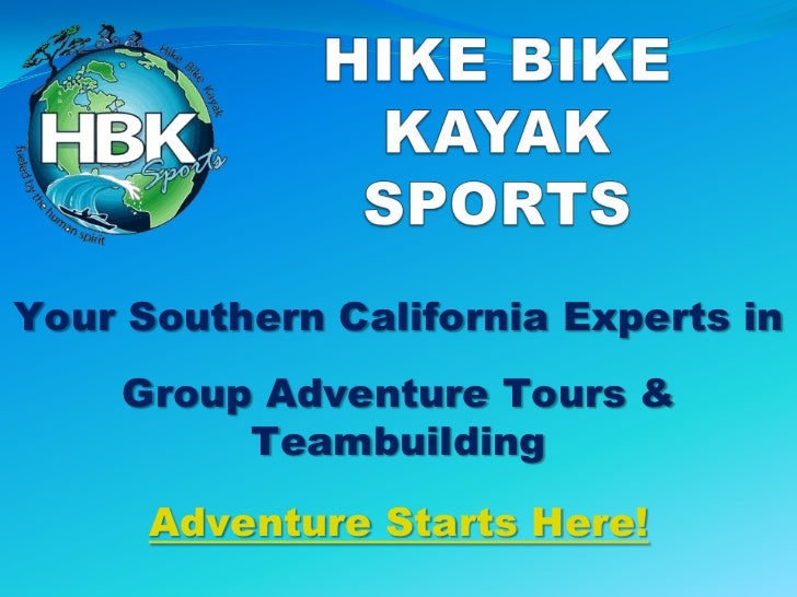 Your Southern California Experts in    Group Adventure Tours &         Teambuilding      Adventure Starts Here!