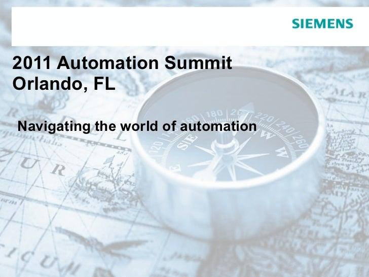 2011 Automation Summit  Orlando, FL   Navigating the world of automation