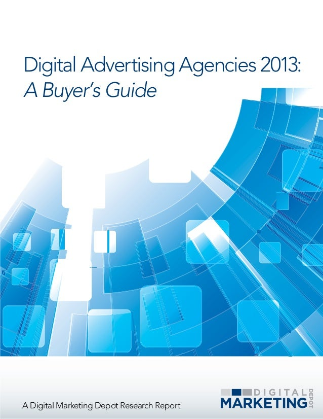 Digital Advertising Agencies 2013:A Buyer's GuideA Digital Marketing Depot Research Report
