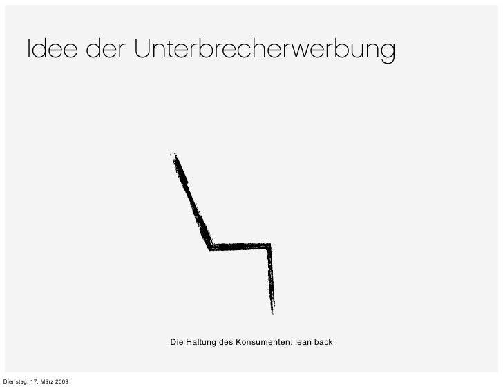 Idee der Unterbrecherwerbung                               Die Haltung des Konsumenten: lean back    Dienstag, 17. März 20...