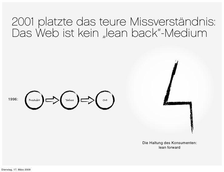 """2001 platzte das teure Missverständnis:         Das Web ist kein """"lean back""""-Medium          1996:           Produkt   Yah..."""