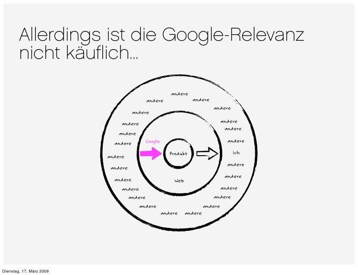 Allerdings ist die Google-Relevanz         nicht käuflich...                                                      andere   ...