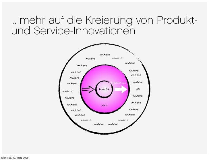 ... mehr auf die Kreierung von Produkt-         und Service-Innovationen                                                  ...