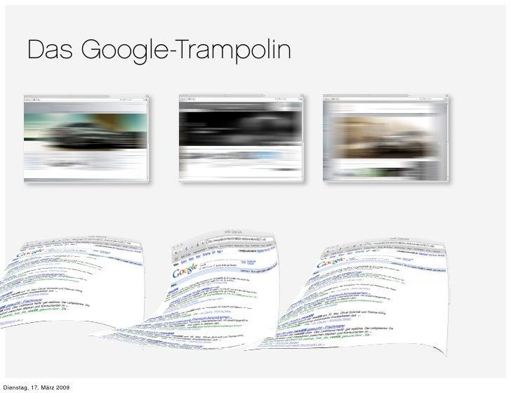 Das Google-Trampolin     Dienstag, 17. März 2009