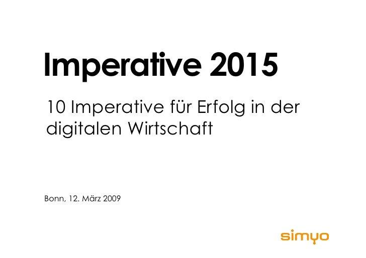 Imperative 2015 10 Imperative für Erfolg in der digitalen Wirtschaft   Bonn, 12. März 2009