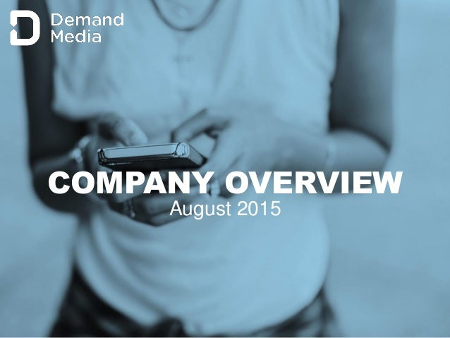 1 COMPANY OVERVIEW August 2015