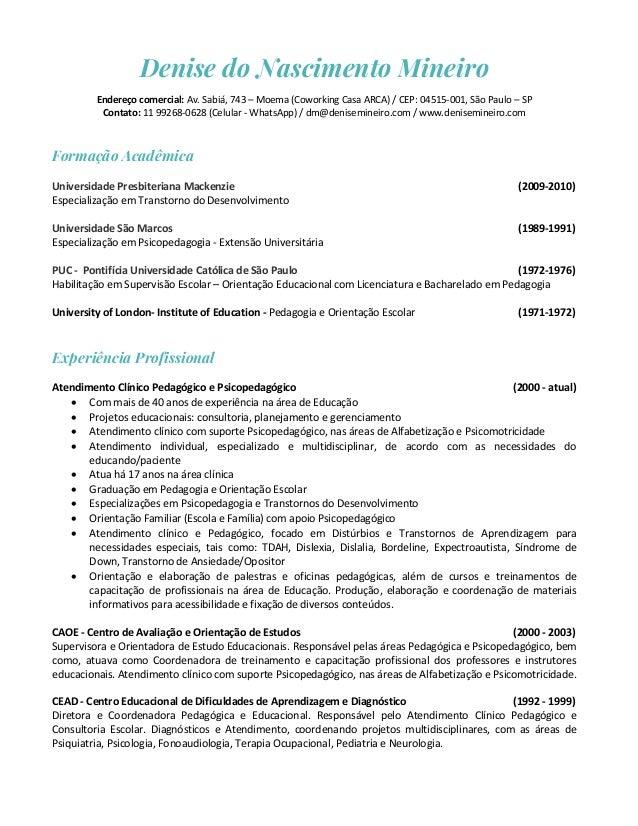Denise do Nascimento Mineiro Endereço comercial: Av. Sabiá, 743 – Moema (Coworking Casa ARCA) / CEP: 04515-001, São Paulo ...