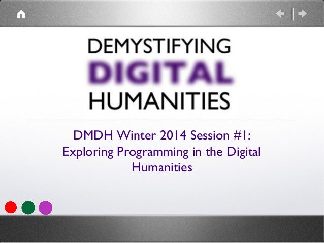 DMDH Winter 2014 Session #1: Exploring Programming in the Digital Humanities