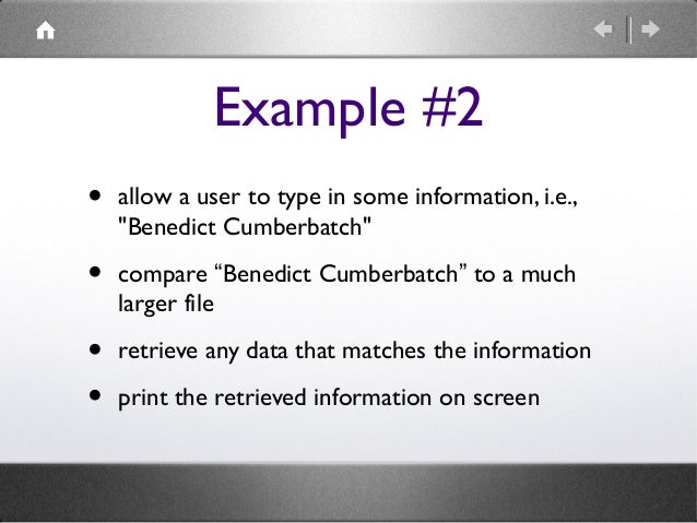 """Example #2 •  allow a user to type in some information, i.e., """"Benedict Cumberbatch""""  •  compare """"Benedict Cumberbatch"""" to..."""