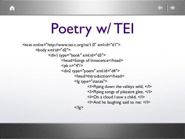 "Poetry w/ TEI <text xmlns=""http://www.tei-c.org/ns/1.0"" xml:id=""d1""> <body xml:id=""d2""> <div1 type=""book"" xml:id=""d3""> <he..."