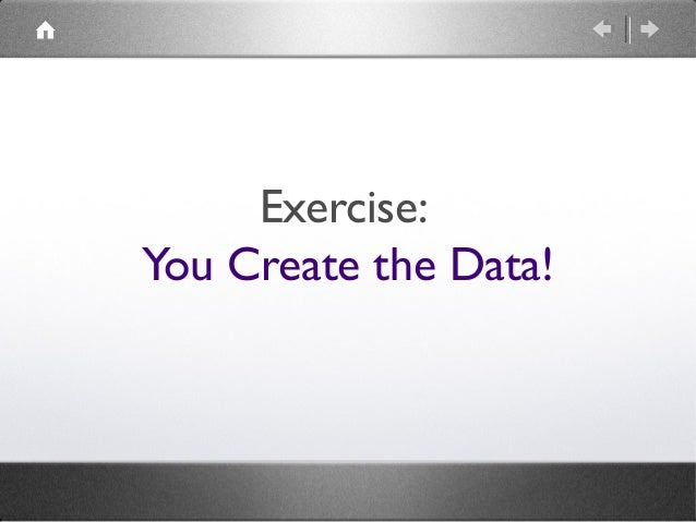 Your data determines your project.