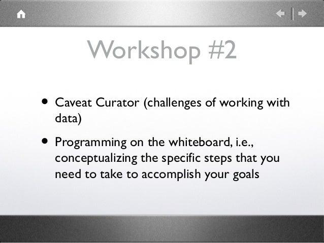 Demystifying Digital Humanities: Winter 2014 Workshop #2: Programming on the Whiteboard Slide 3