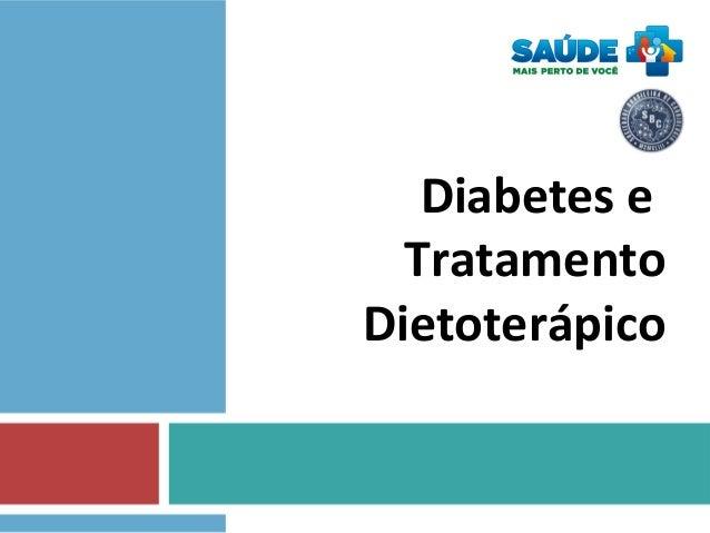 Diabetes e Tratamento Dietoterápico