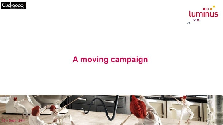 A moving campaign  15 – Sept - 2011