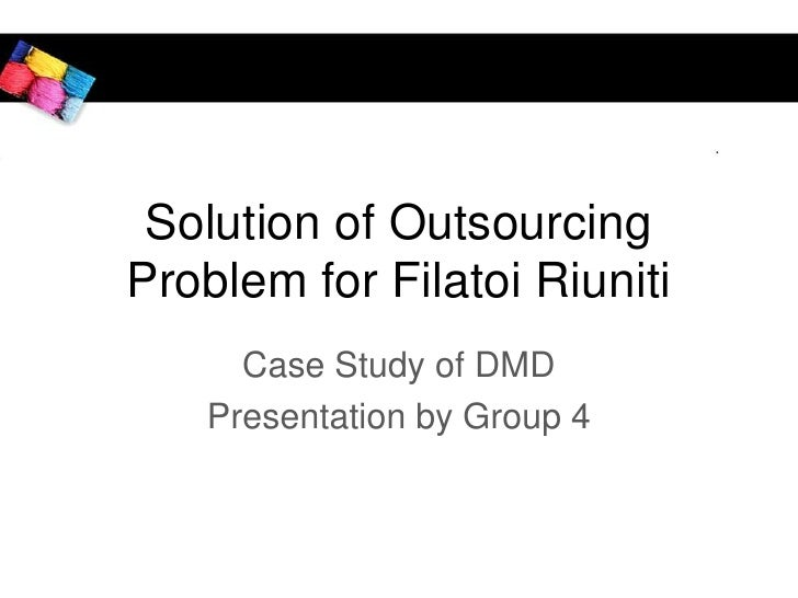 Solution of Outsourcing Problem for Filatoi Riuniti