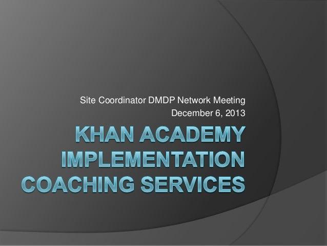 Site Coordinator DMDP Network Meeting December 6, 2013