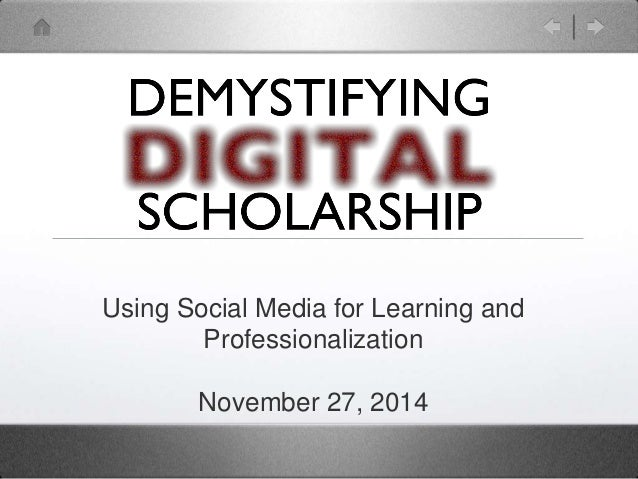 Using Social Media for Learning and  Professionalization  November 27, 2014