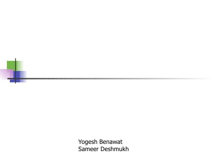 Yogesh Benawat Sameer Deshmukh