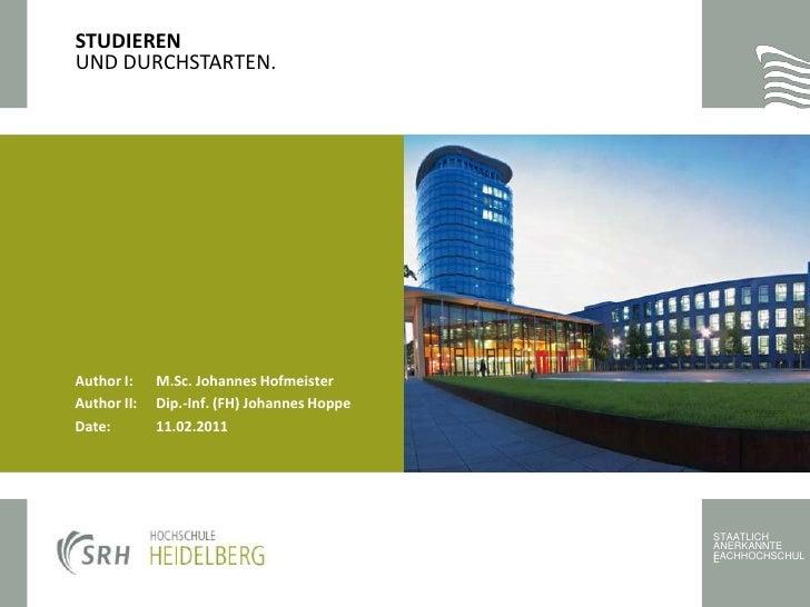 STUDIEREN<br />UND DURCHSTARTEN.<br />Author I:M.Sc. Johannes Hofmeister<br />Author II:Dip.-Inf. (FH) Johannes Hoppe<br...