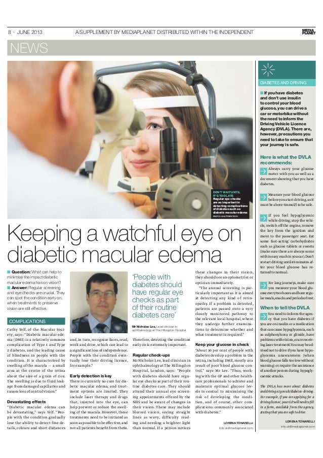 8 · JUNE 2013 A SUPPLEMENT BY MEDIAPLANET DISTRIBUTED WITHIN THE INDEPENDENT Keeping a watchful eye on diabetic macular ed...