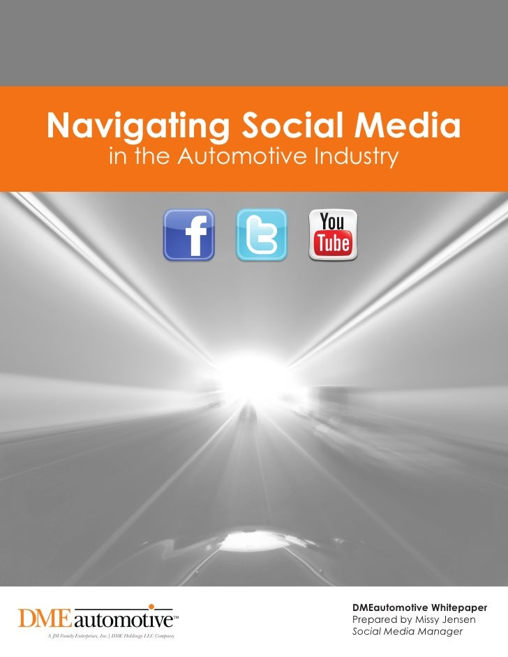 Navigating Social Media    in the Automotive Industry                             DMEautomotive Whitepaper                ...