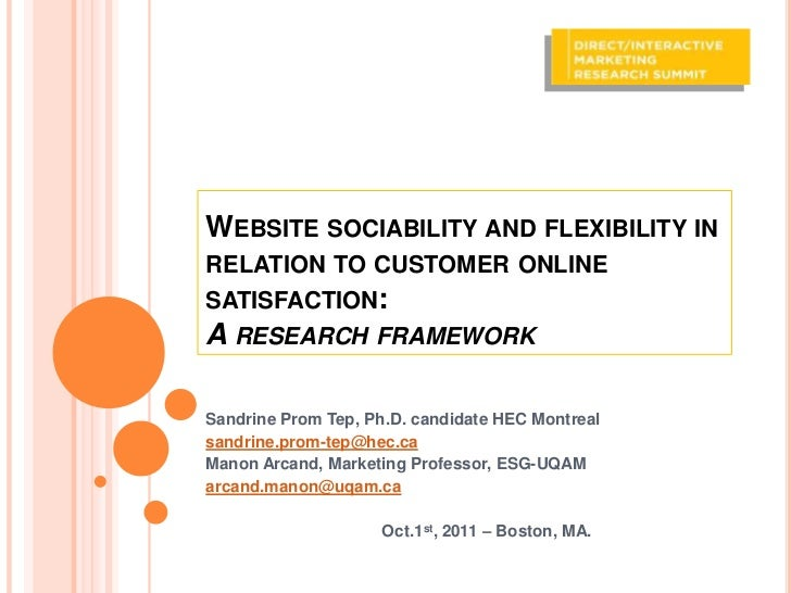WEBSITE SOCIABILITY AND FLEXIBILITY INRELATION TO CUSTOMER ONLINESATISFACTION:A RESEARCH FRAMEWORKSandrine Prom Tep, Ph.D....