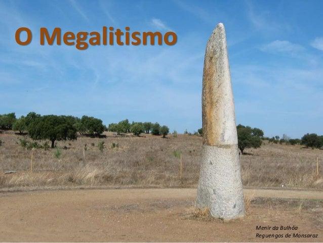 O Megalitismo                Menir da Bulhôa                Reguengos de Monsaraz