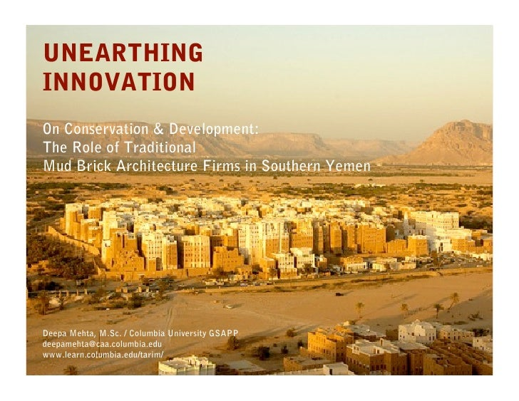 UNEARTHING    INNOVATION    On Conservation & Development:    The Role of Traditional    Mud Brick Architecture Firms in S...