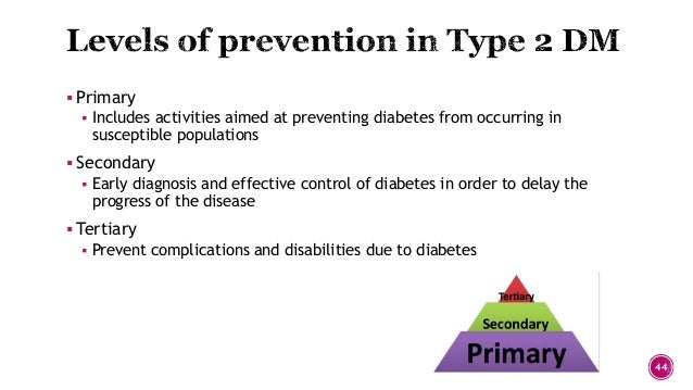 epidemiology and primary diabetes prevention Primary, secondary, tertiary, and quaternary prevention primary prevention the epidemiology, economic burden.