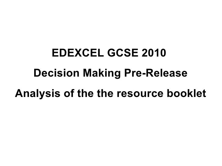 EDEXCEL GCSE 2010  Decision Making Pre-Release Analysis of the the resource booklet