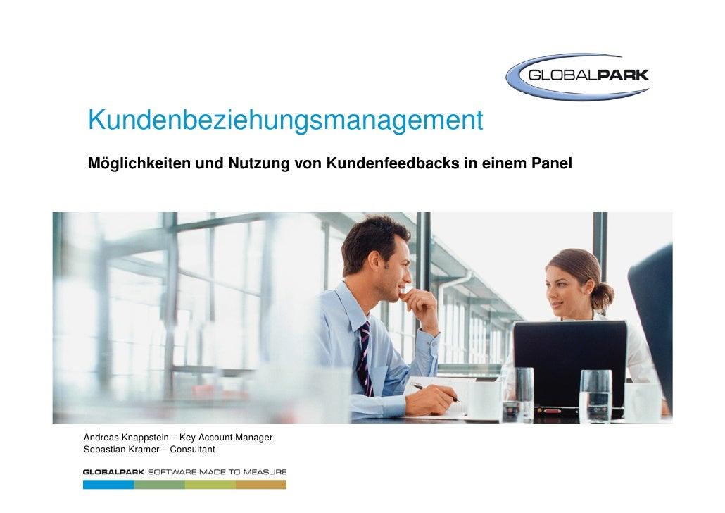 Kundenbeziehungsmanagement Möglichkeiten und Nutzung von Kundenfeedbacks in einem Panel     Andreas Knappstein – Key Accou...