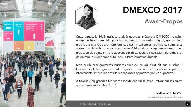 © HUB Institute All Rights Reserved DMEXCO 2017 Avant-Propos Cette année, le HUB Institute était à nouveau présent à DMEXC...